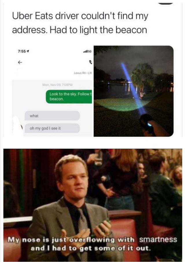 Uber Eats driver couldn't find my address. Had to light the beacon - meme