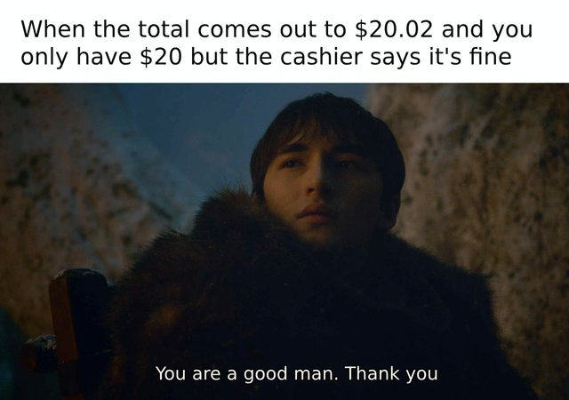 When the cashier says it's fine - meme