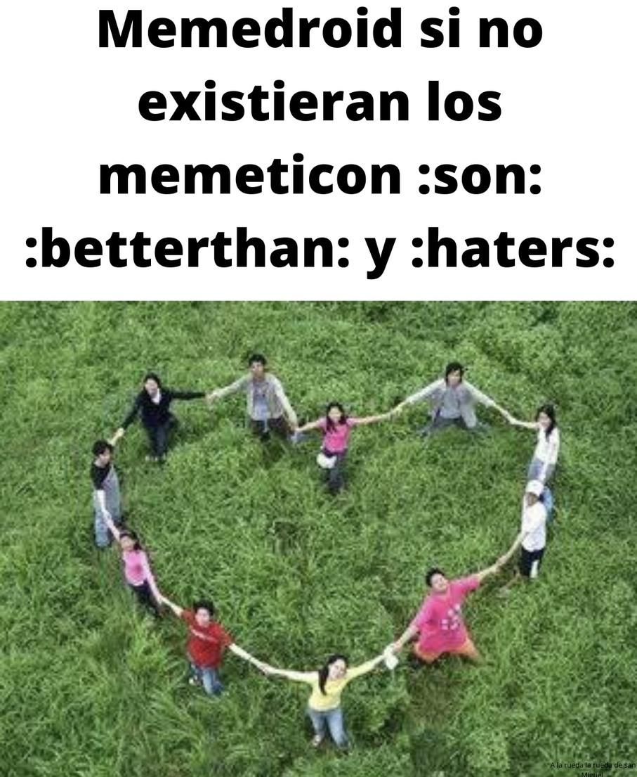 Ya dejen de sobreexplotar esos memeticons, ademas usan el haters gonna hate hasta en comentarios buenos/paz y tranquilidad