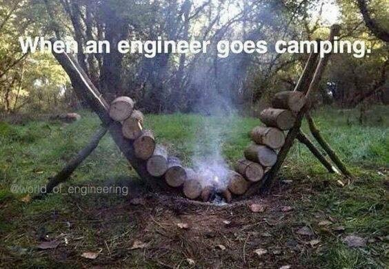When an engineer goes camping - meme