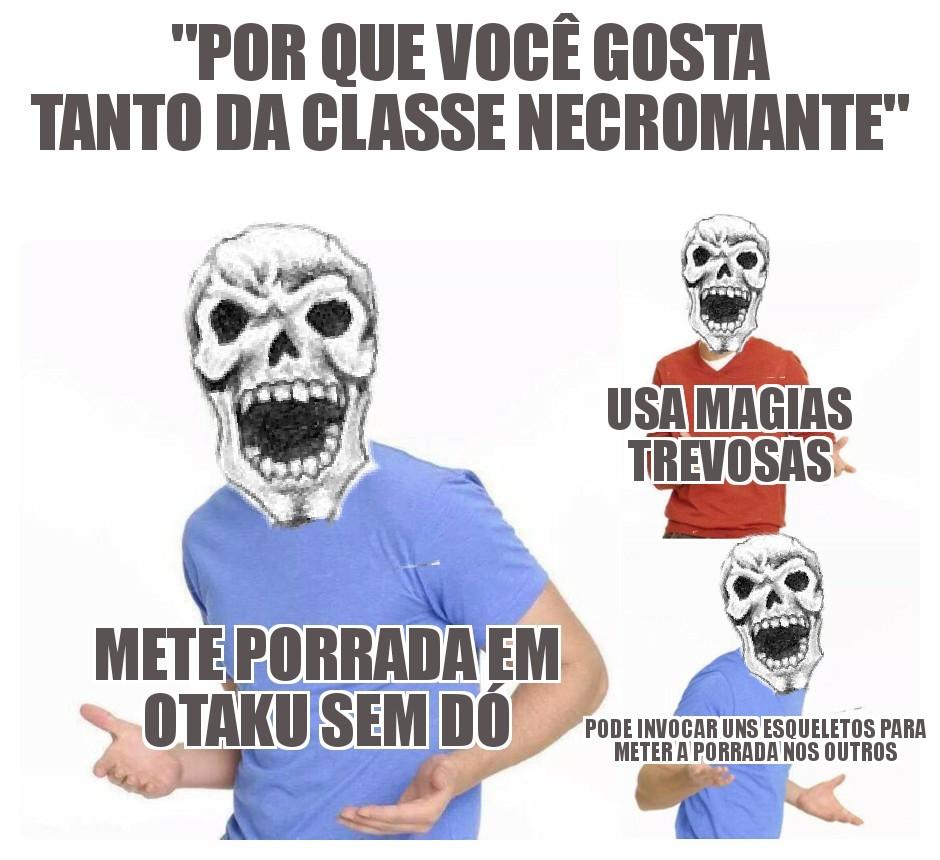 Necromantes são fodas - meme