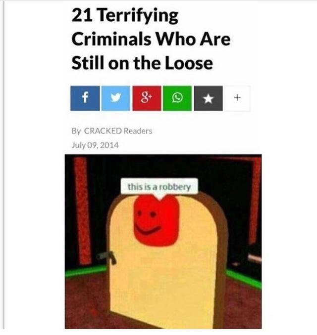 criminals on loose - meme