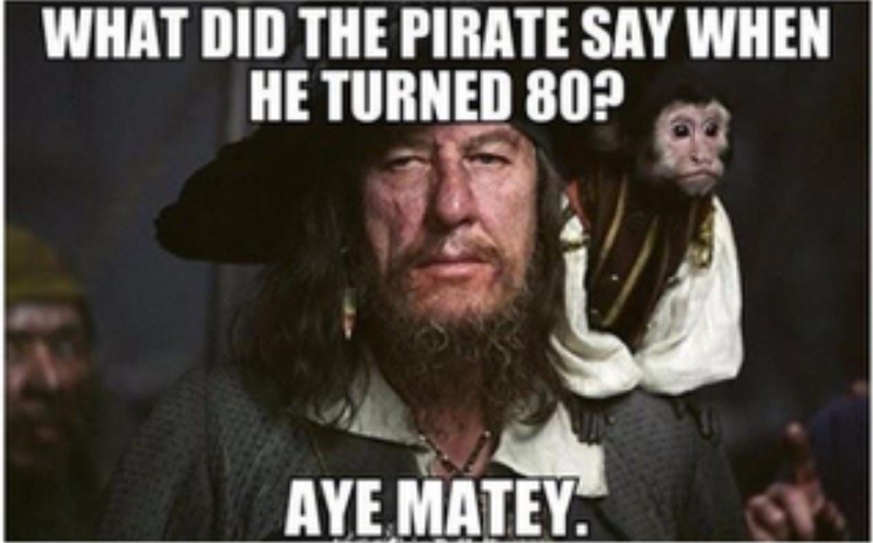 Aye Matey Hahaha get it - meme