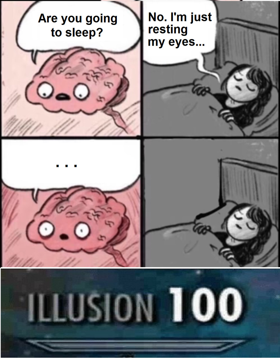 Are going to sleep ilusion? - meme