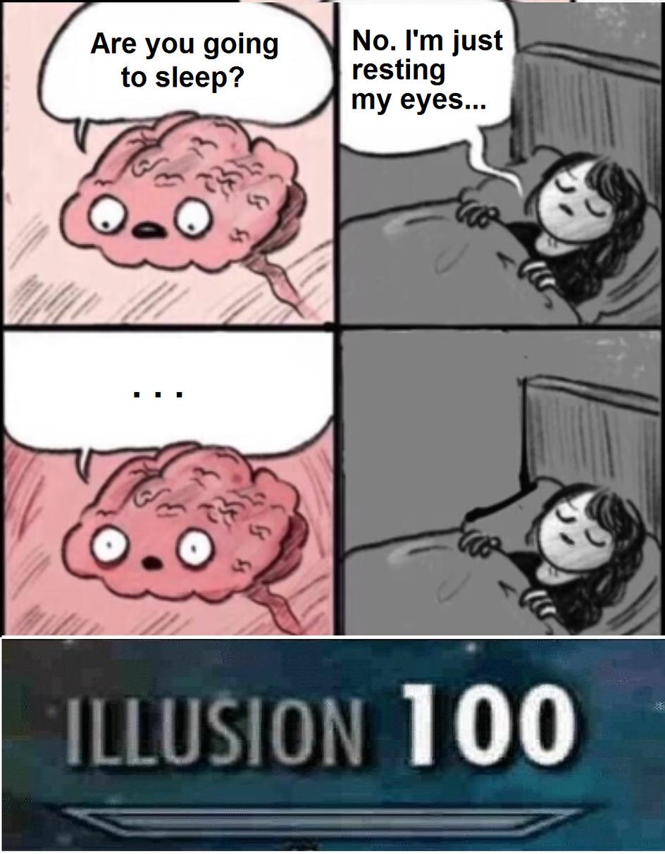 Are going to sleep ilusion? - meme