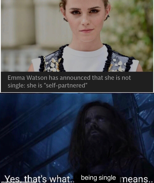 Emma Watson has announced that she is not single, she is self-partnered - meme