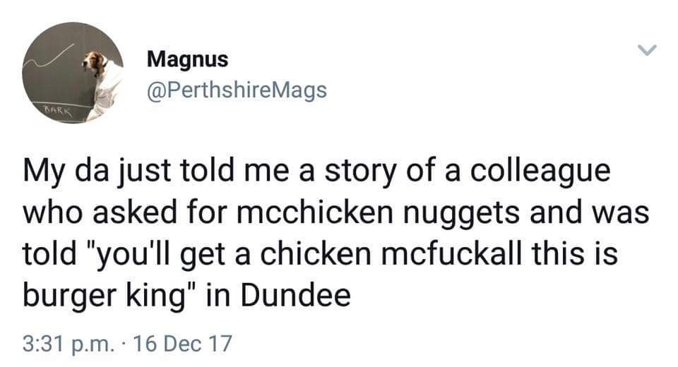You gotta love the Scottish humour. Well you don't, but I suck at making titles. I once accidentally slipped on my own frozen piss. - meme