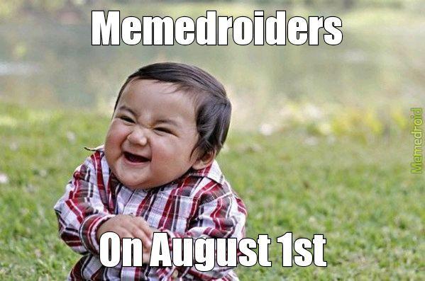 August 1st memedroiders