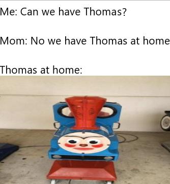 thomas at home - meme