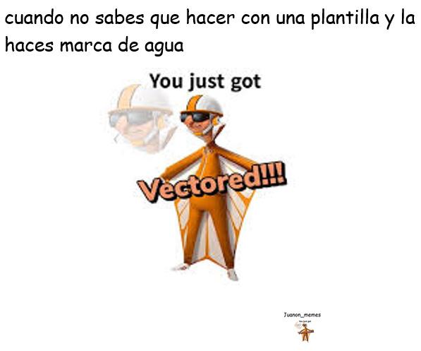 you just got vectored - meme