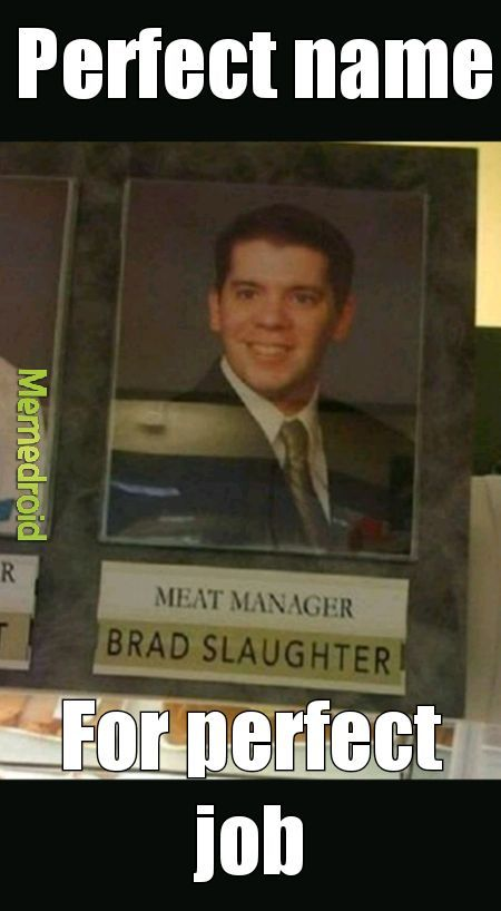 He manages meat - meme