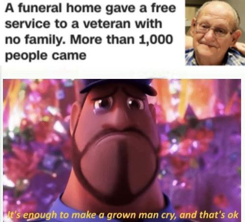 A funeral home gave a free service to a veteran with no family. More than 1000 people came - meme