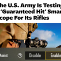 The US Army is testing a guaranteed hit smart scope for its rifles