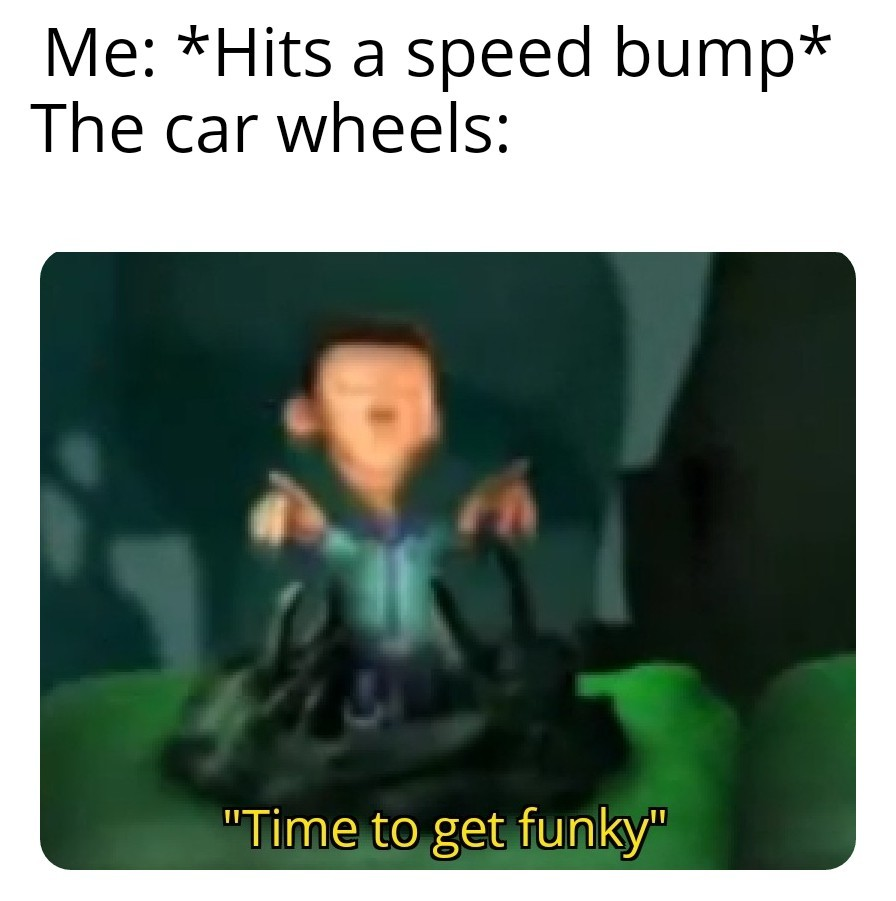 Time to get funky 3.0 - meme
