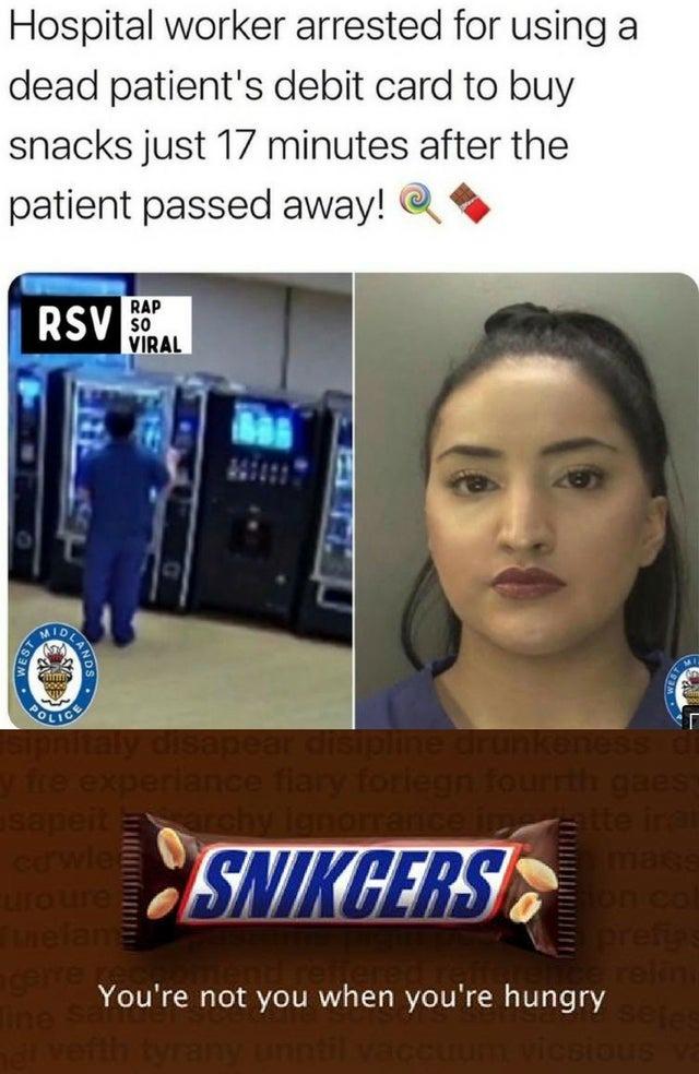 Hospital worker arrested for using a dead patient's debit card - meme