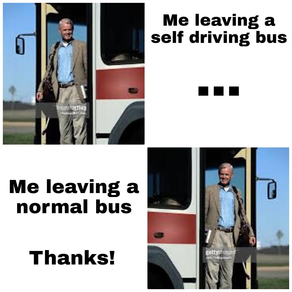 Abandon self driving busses! - meme
