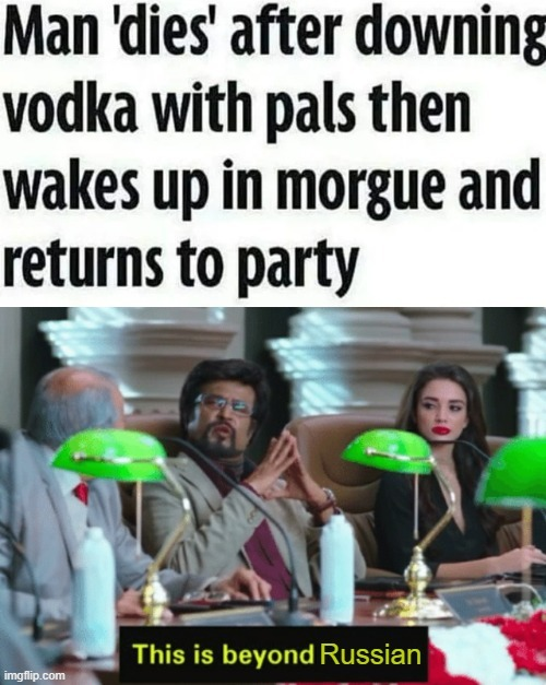Man dies after downing vodka with pals then wakes up in morgue and returns to party - meme