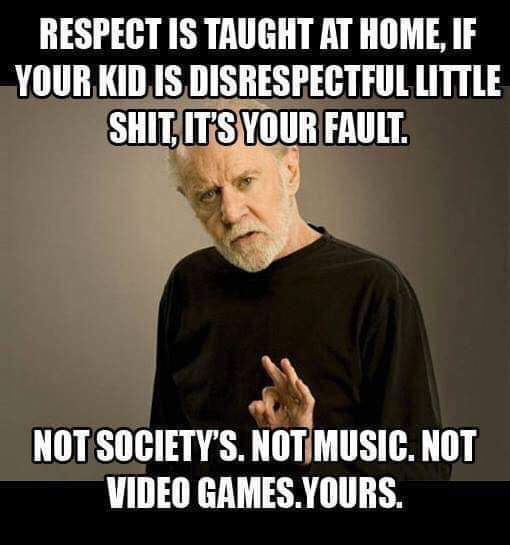 Respect is taught at home - meme