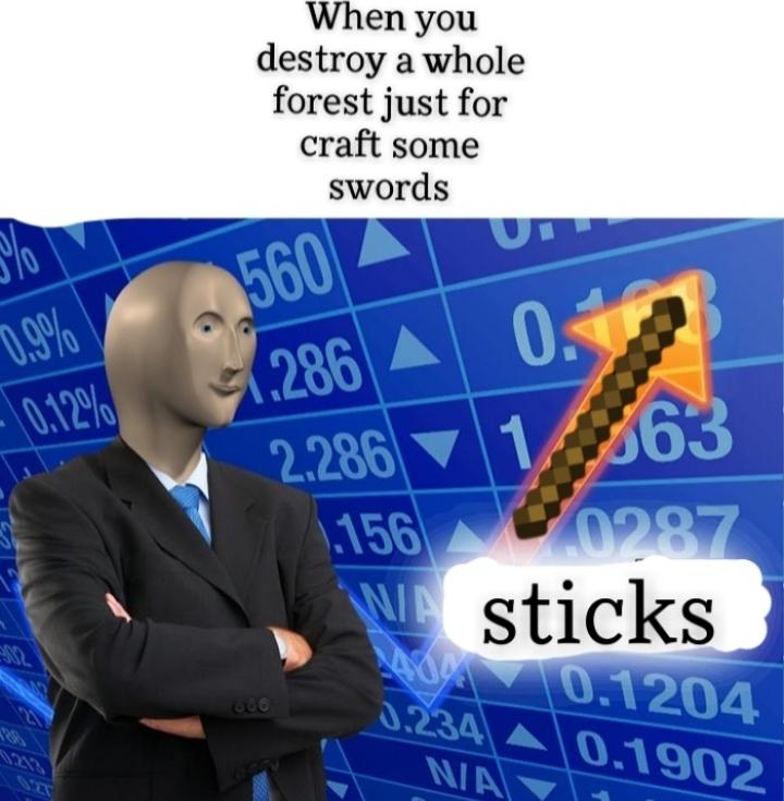 """""""Quand tu détruis une forêt entière juste pour faire des épées"""" - meme"""