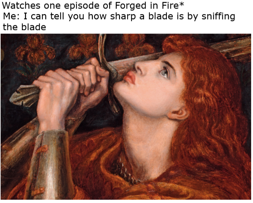 Sniff* smells Very sharp, Joan of Arc expert weapons checker painting - meme