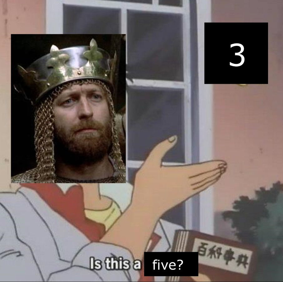 Three shall be the number that you count to... - meme