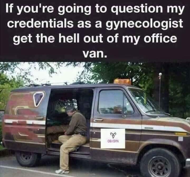 Get out my office van - meme