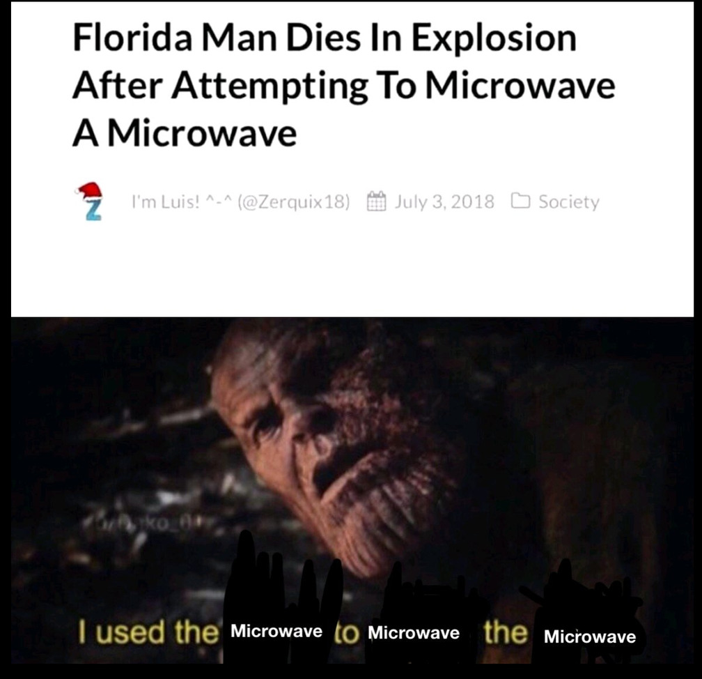 Florida Man has the strongest of wills - meme