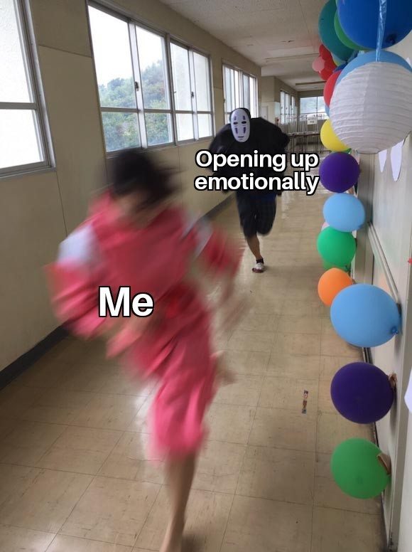 I don't have feelings - meme