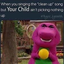 CLEAN UP NOW! - meme