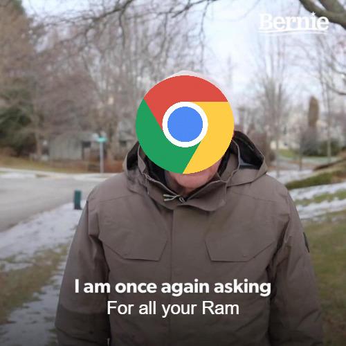 Chrome be like: - meme