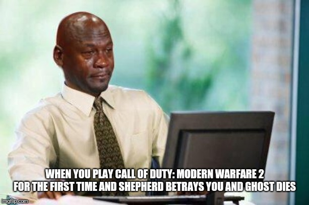 Legit me for the first time when I played cod mw2 - meme