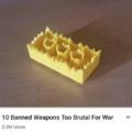 (Une ) arme trop brutales pour servir pendant une guerre