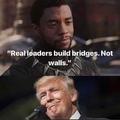 """""""verdadeiros lideres constroem pontes, nao muros"""""""