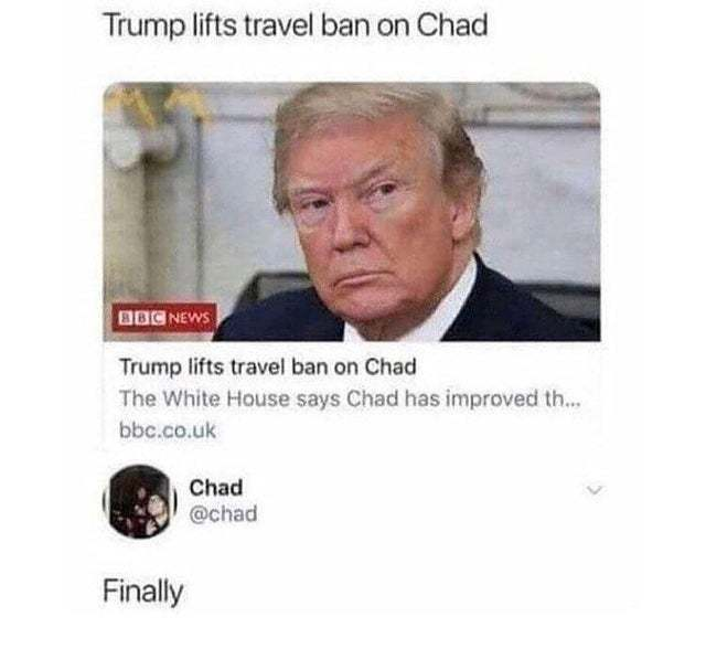 Trump lifts travel ban on Chad - meme