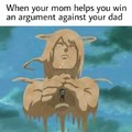Quand ta mere t'aide a gagner contre un argument de ton père