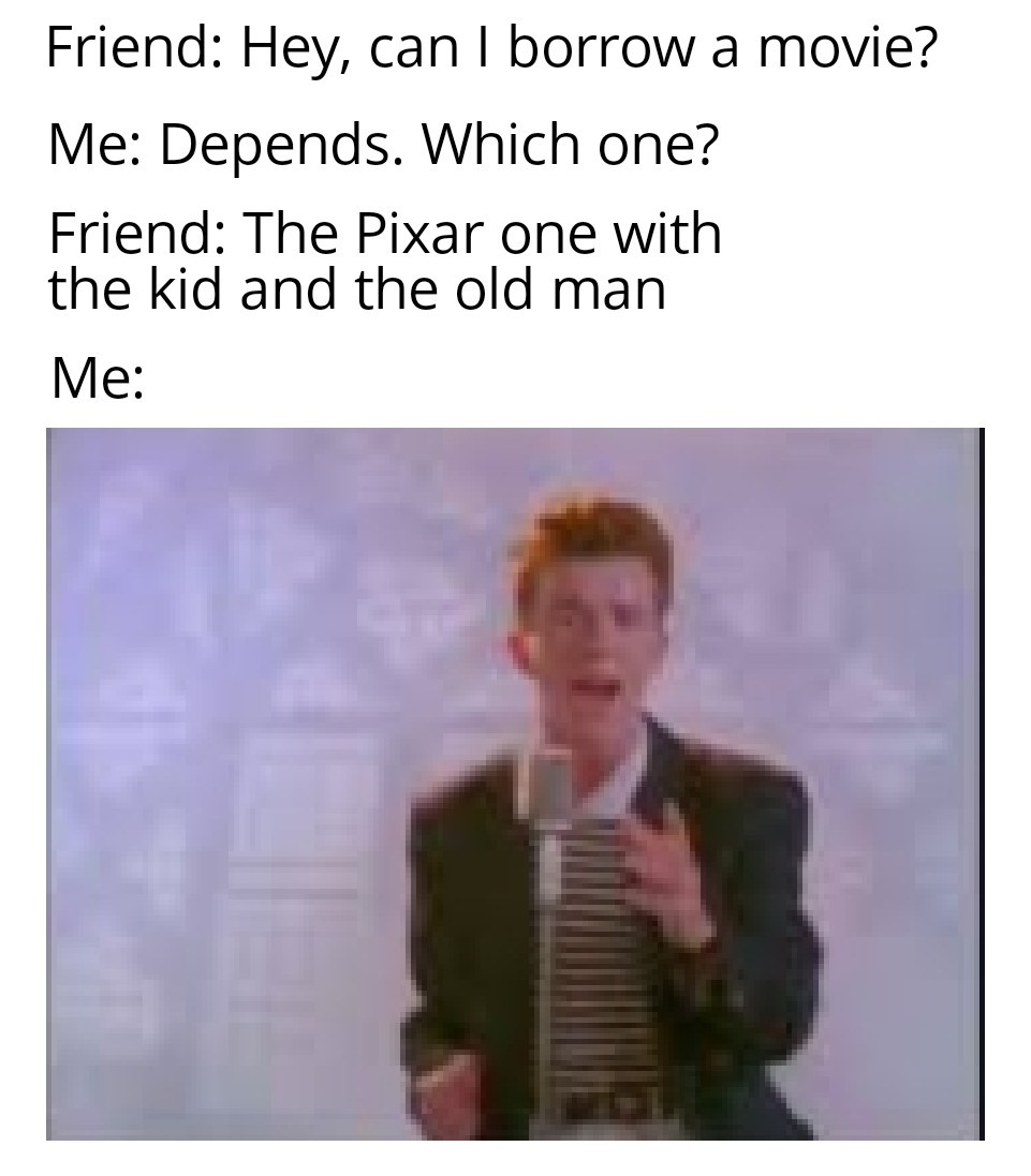 Ha you got rickrolled like this and I won't tell no one - meme