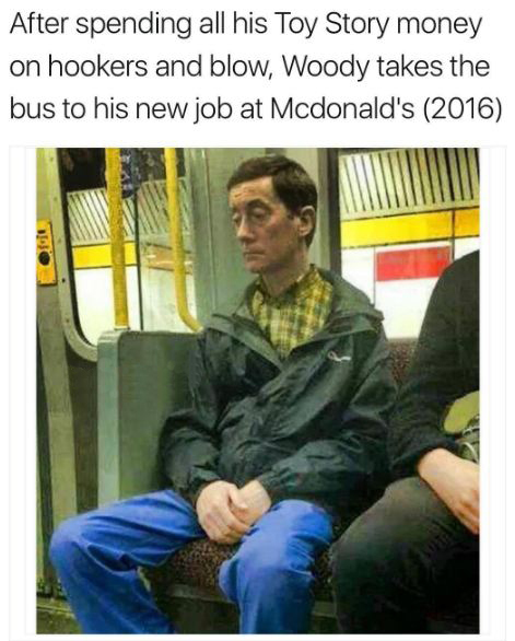 Remember Woody from Toy Story? This is him now - meme