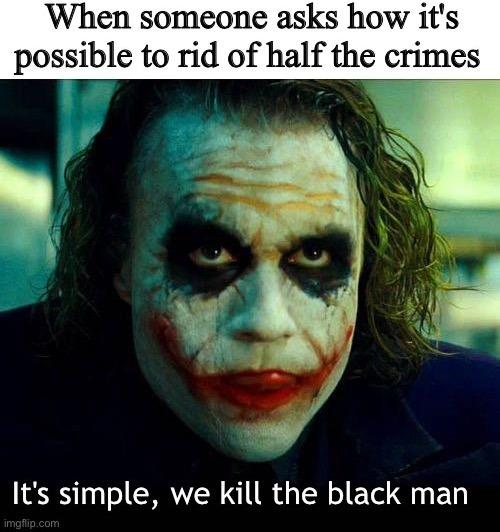 I'm black so not racist - meme