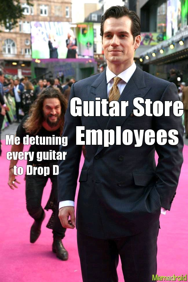 I can play in standard, I just prefer drop or open tunings. Thoughts? - meme