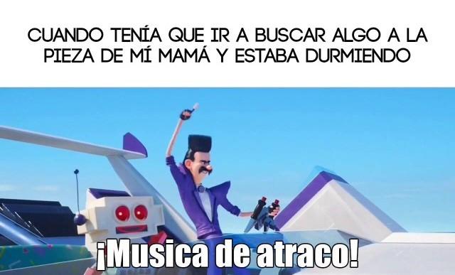 Musica de atraco - meme