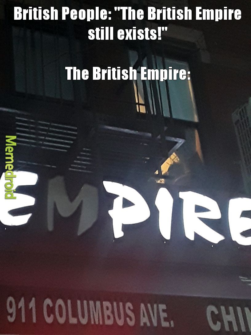 They don't put the m in empire - meme