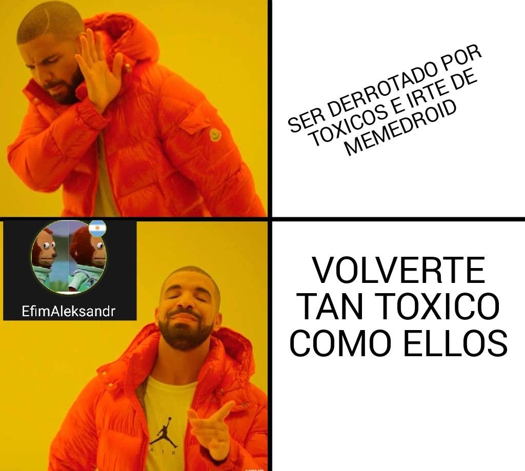 Te venceré comunidad toxica - meme