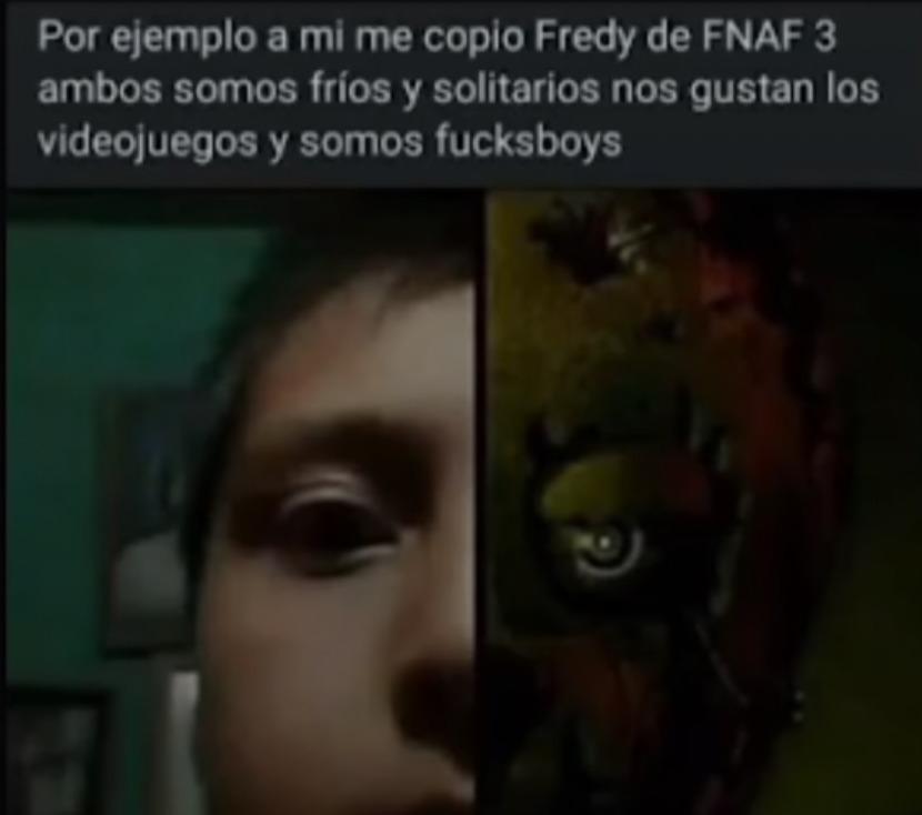 """No es freddy imbecil, y no le veo explicación a eso de """"fuckboy"""" - meme"""