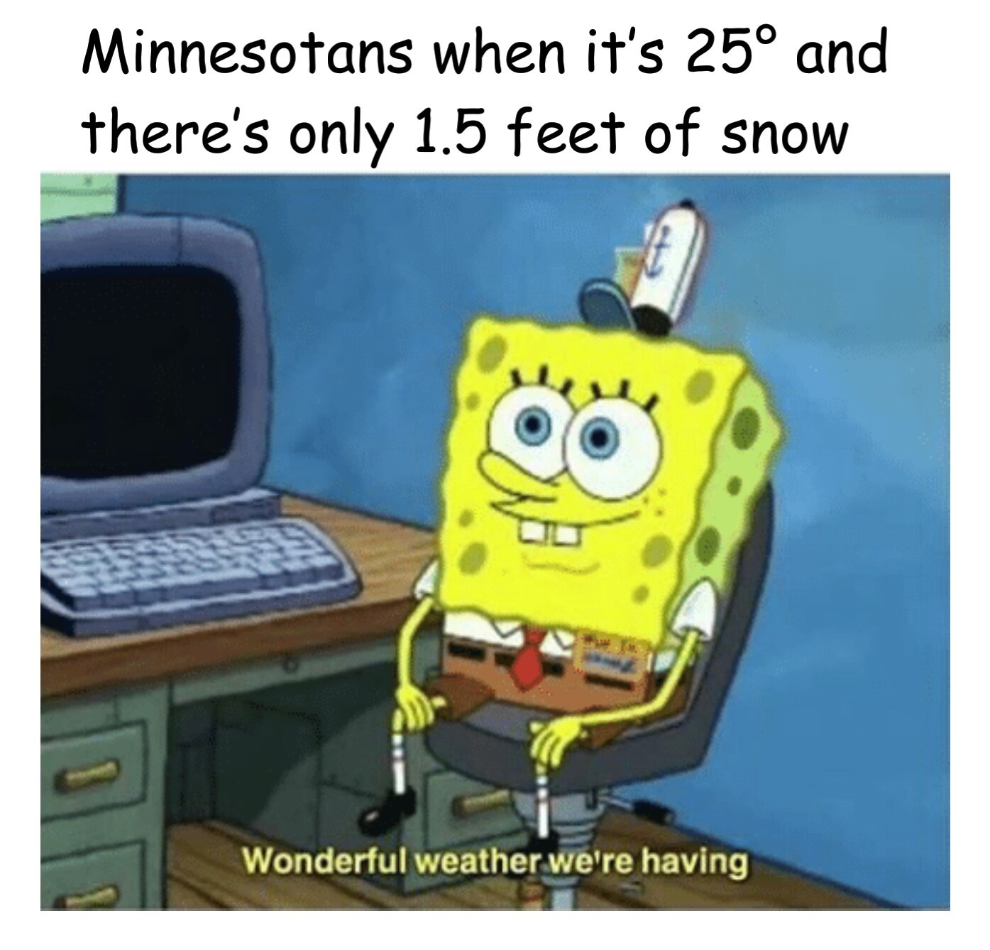 Does it actually get above 90° in other places? - meme