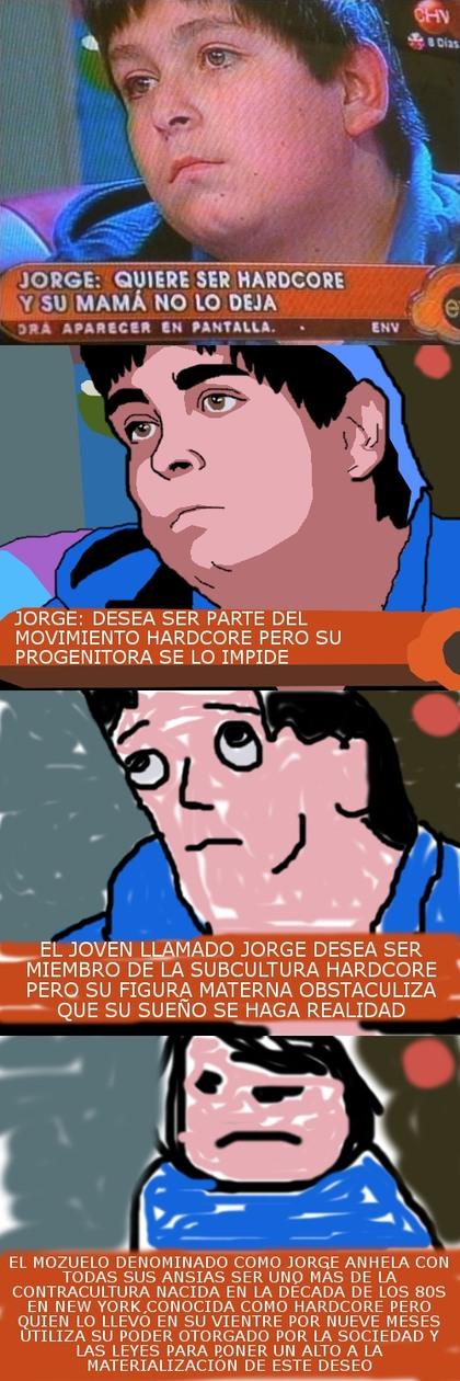 Jorge el hardcore - meme
