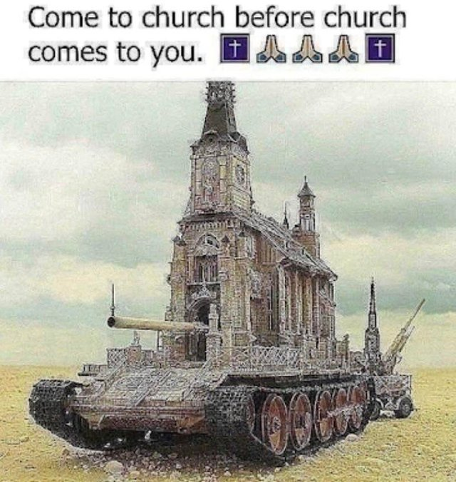 Come to church before church comes to you - meme