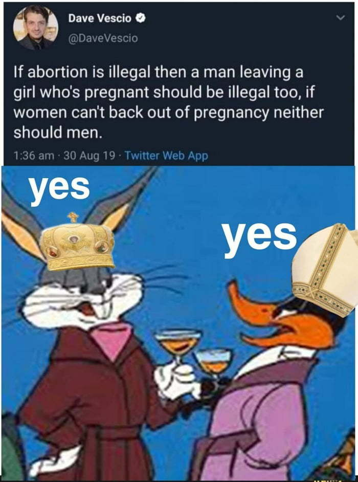 Dave has solved the abortion issue. - meme