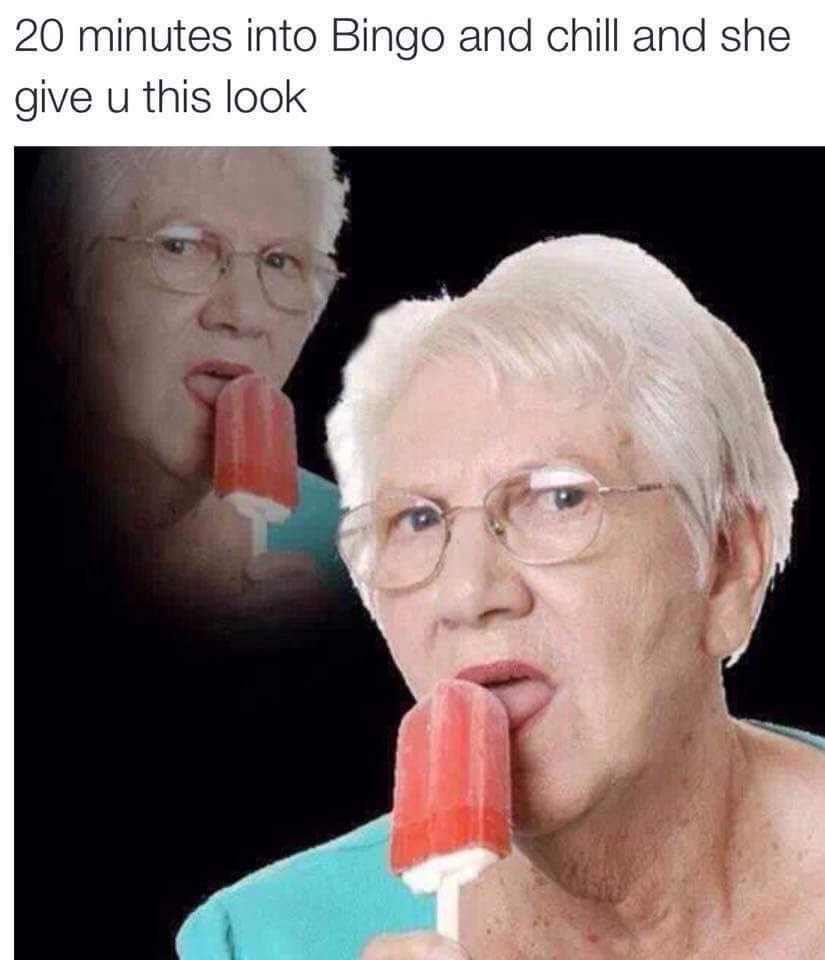Grandma has no chill - meme