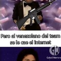 Yo soy venezolano. Se lo que es xD