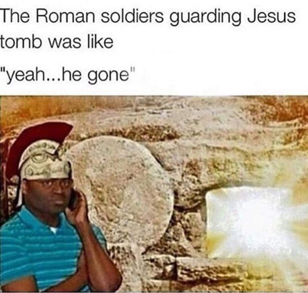 yeah he gone - meme